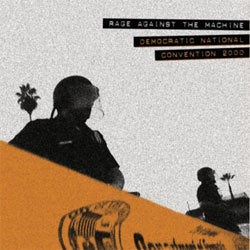 "Rage Against The Machine ""Live At The Democratic National Convention 2000"" LP"
