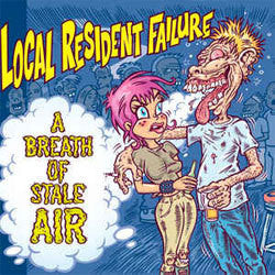 "Local Resident Failure ""A Breath Of Stale Air"" 12"""