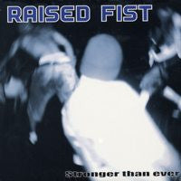 "Raised Fist ""Stronger Than Ever"" LP"
