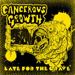 "Cancerous Growth ""Late For The Grave"" LP"