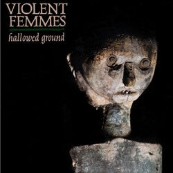 "Violent Femmes ""Hallowed Ground"" LP"