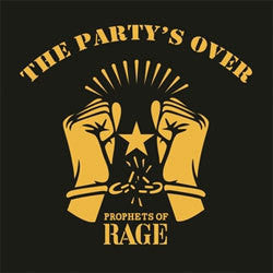 "Prophets Of Rage ""The Party's Over"" 12"""