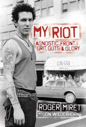 "Roger Miret ""My Riot: Agnostic Front, Grits, Guts & Glory"" Book"