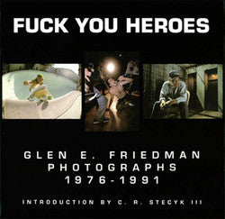 "Glen E. Friedman ""Fuck You Heroes: Glen E. Friedman Photographs 1976-1991"" Book"