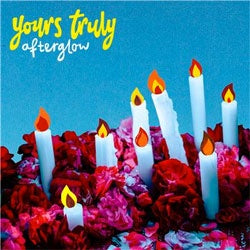 "Yours Truly ""Afterglow"" CD"