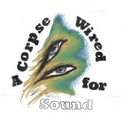 "Merchandise ""A Corpse Wired For Sound"" LP"