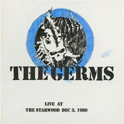 "The Germs ""Live at the Starwood Dec. 3 1980"" 2xLP"