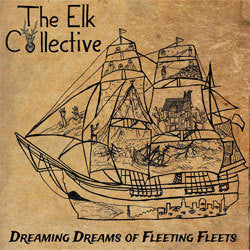"The Elk Collective ""Dreaming Dreams Of Fleeting Fleets"" CDEP"
