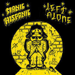"Left Alone / Manic Hispanic ""Split"" 7"""