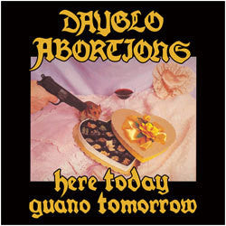 "Dayglo Abortions ""Here Today, Guano Tomorrow"" LP"