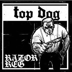 "Top Dog ""Razor Reg"" 7"""
