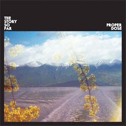 "The Story So Far ""Proper Dose"" CD"
