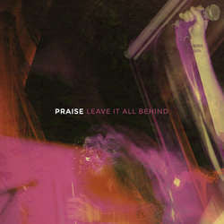 "Praise ""Leave It All Behind"" 12"""