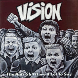 "Vision ""The Kids Still Have A Lot To Say"" LP"