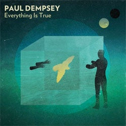 "Paul Dempsey ""Everything Is True (10th Anniversary)"" 2xLP"