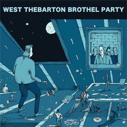 "West Thebarton Brothel Party ""Red Or White / Dolewave"" 7"""