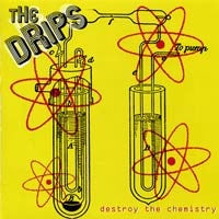 "The Drips ""Destroy The Chemistry"" 7"""