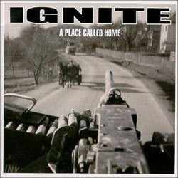 "Ignite ""A Place Called Home"" CD"