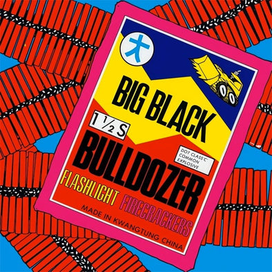 "Big Black ""Bulldozer"" 12"""