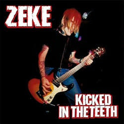 "Zeke ""Kicked In The Teeth"" LP"