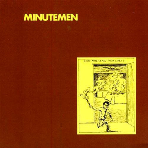 "Minutemen ""What Makes a Man Start Fires?"" LP"