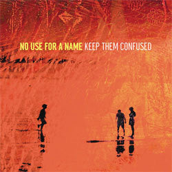 "No Use For A Name ""Keep Them Confused"" CD"