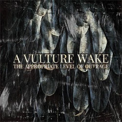 "A Vulture Wake ""The Appropriate Level Of Outrage"" LP"