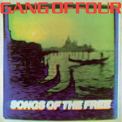 "Gang Of Four ""Songs Of The Free"" LP"