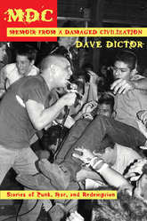"Dave Dictor ""MDC: Memoir From A Damaged Civilization"" Book"