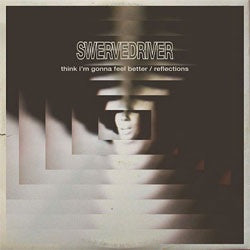 "Swervedriver ""Think I'm Gonna Feel Better b/w Reflections"" 12"""