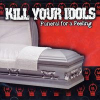"Kill Your Idols ""Funeral For A Feeling"" CD"