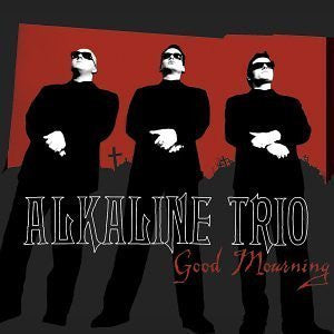 "Alkaline Trio ""Good Mourning"" LP"