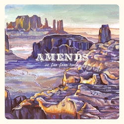 "Amends ""So Far From Home"" LP"