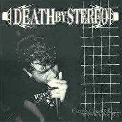 "Death By Stereo ""If Looks Could Kill, I'd Watch You Die"" LP"