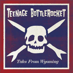 "Teenage Bottlerocket ""Tales From Wyoming"" LP"