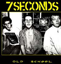 "7 Seconds ""Old School"" CD"
