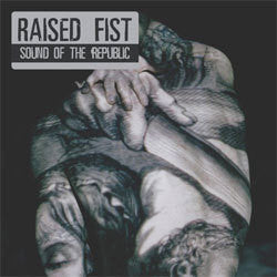 "Raised Fist ""Sound Of The Republic"" CD"