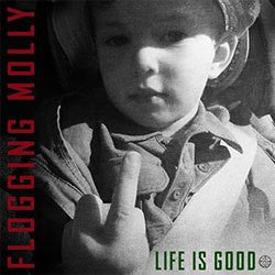 "Flogging Molly ""Life Is Good"" CD"