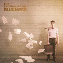 "The Snowdroppers ""The Business"" LP"