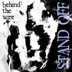 "Stand Off ""Behind The Wire"" 7"""