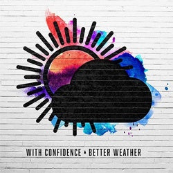"With Confidence ""Better Weather"" LP"