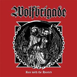 "Wolfbrigade ""Run With The Hunted"" CD"