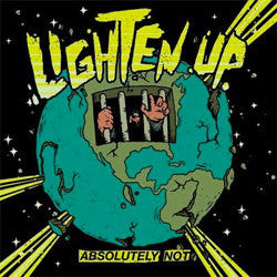 "Lighten Up ""Absolutely Not"" LP"