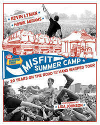 "Misfit Summer Camp ""20 Years On The Road With The Warped Tour"" Book"