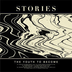 "Stories ""The Youth To Become"" LP"