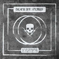 "Death By Stereo ""Just Like You'd Leave Us, We've Left You For Dead"" CDEP"