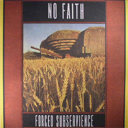 "No Faith ""Force Subservience"" LP"