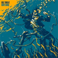 "Idle Threat ""Rope Burn"" LP"