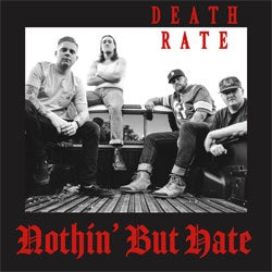 "Death Rate ""Nothin' But Hate"" 7"""