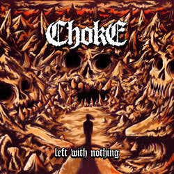 "Choke ""Left With Nothing"" LP"